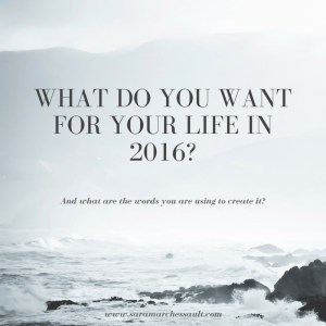 What do you want for your life in 2016_